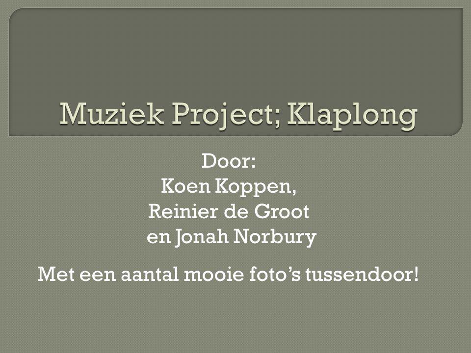 Door: Koen Koppen, Reinier de Groot en Jonah Norbury Met een aantal mooie foto's tussendoor!