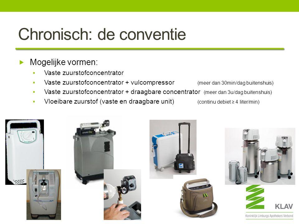 Chronisch: de conventie  Mogelijke vormen:  Vaste zuurstofconcentrator  Vaste zuurstofconcentrator + vulcompressor (meer dan 30min/dag buitenshuis)