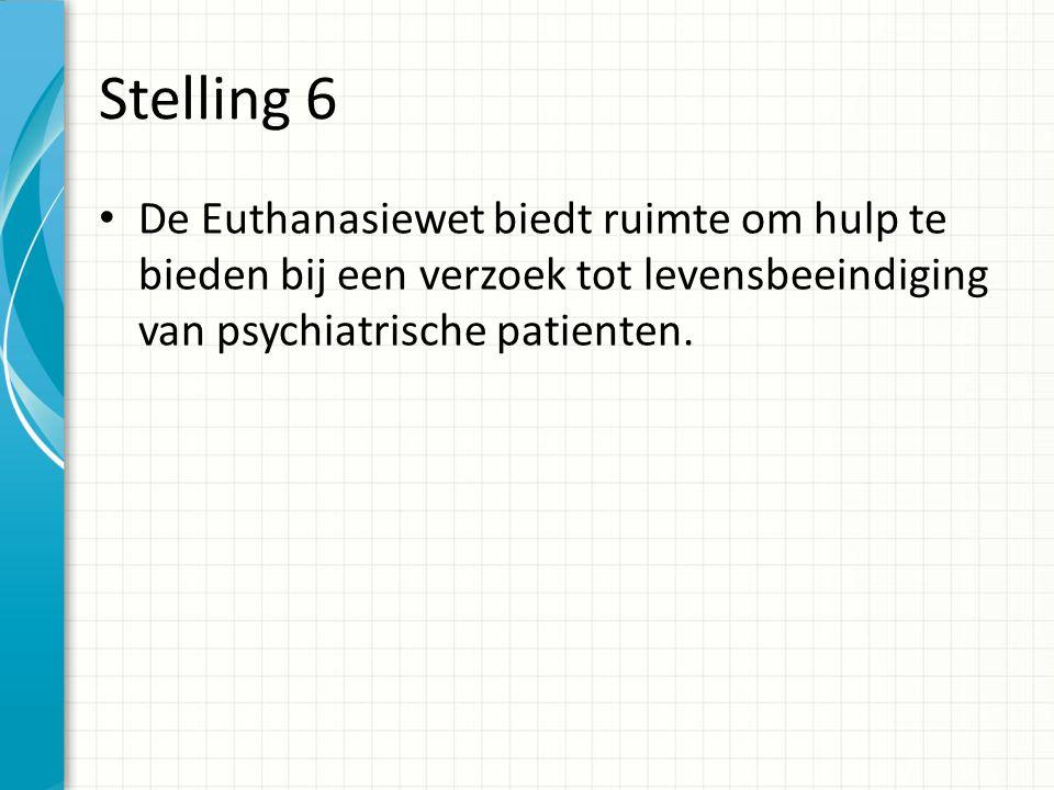 Stelling 7 Als de doodswens van de patient voortkomt uit het gevoel dat zijn leven voltooid is, hoeft de arts niet te onderzoeken of bij een patient sprake is van lijdensdruk en waaruit dat lijden bestaat.
