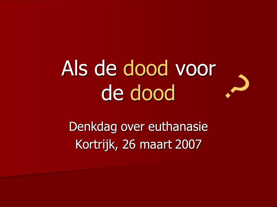 Inleiding Euthanasiewet in België sinds 2002: Euthanasiewet in België sinds 2002: –Euthanasie – levensbeëindiging door een arts op vraag van de patiënt zelf – is onder bepaalde voorwaarden niet strafbaar.