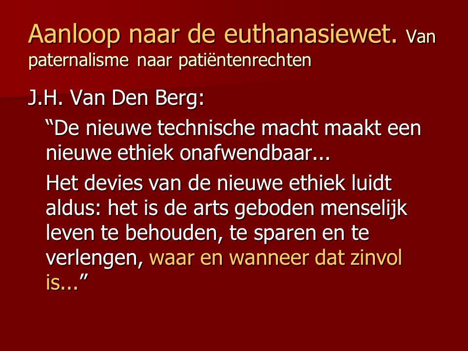 """Aanloop naar de euthanasiewet. Van paternalisme naar patiëntenrechten J.H. Van Den Berg: """"De nieuwe technische macht maakt een nieuwe ethiek onafwendb"""
