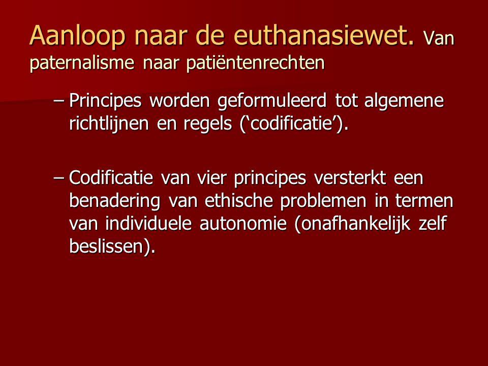 Aanloop naar de euthanasiewet. Van paternalisme naar patiëntenrechten –Principes worden geformuleerd tot algemene richtlijnen en regels ('codificatie'
