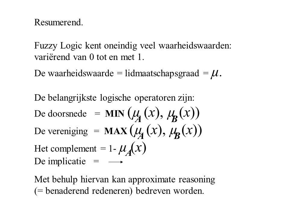 Resumerend. Fuzzy Logic kent oneindig veel waarheidswaarden: variërend van 0 tot en met 1.