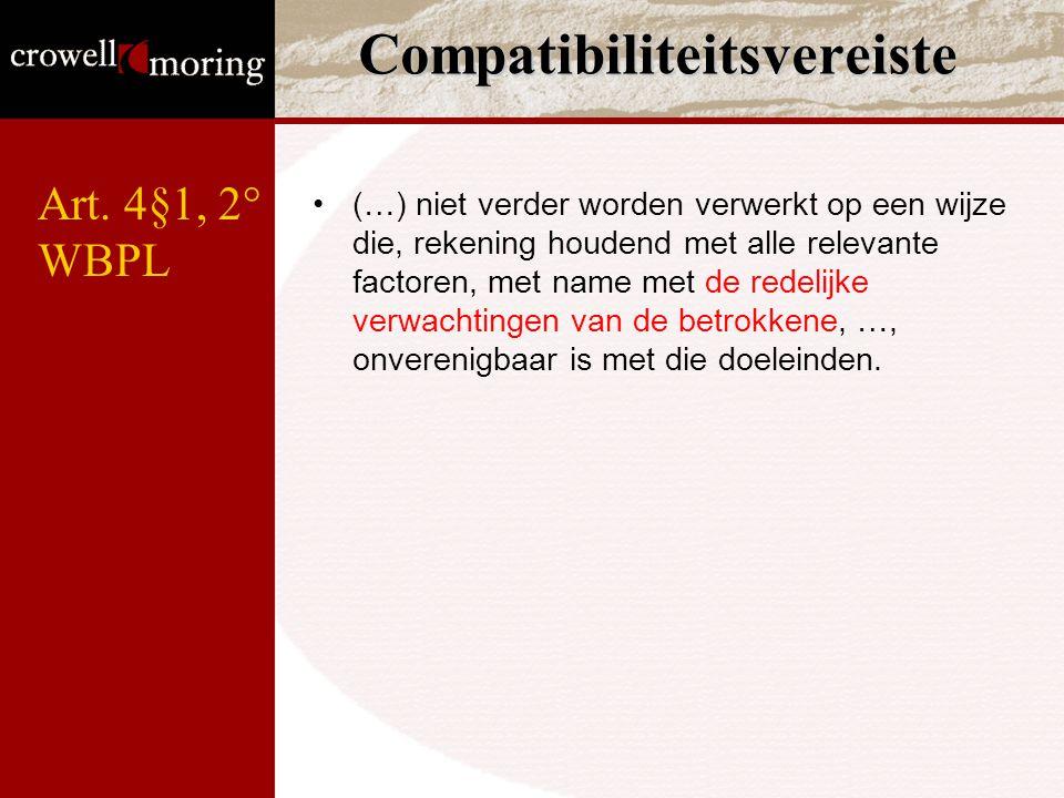 Compatibiliteitsvereiste (…) niet verder worden verwerkt op een wijze die, rekening houdend met alle relevante factoren, met name met de redelijke ver