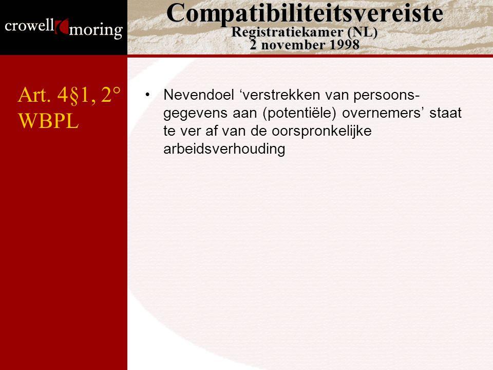 Compatibiliteitsvereiste Registratiekamer (NL) 2 november 1998 Nevendoel 'verstrekken van persoons- gegevens aan (potentiële) overnemers' staat te ver