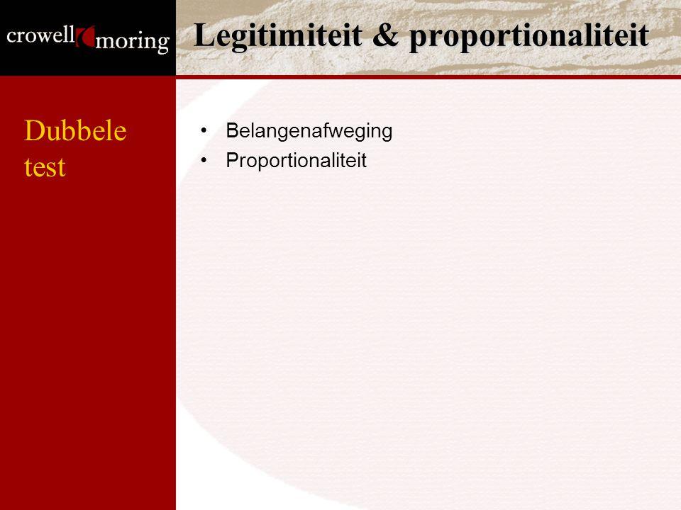 Legitimiteit & proportionaliteit Belangenafweging Proportionaliteit Dubbele test