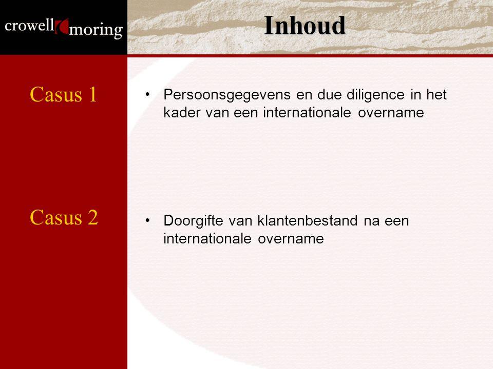 Inhoud Persoonsgegevens en due diligence in het kader van een internationale overname Doorgifte van klantenbestand na een internationale overname Casu