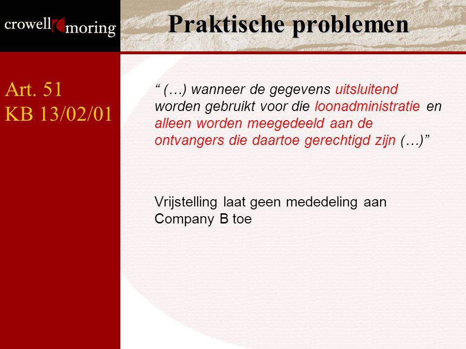 """Praktische problemen """" (…) wanneer de gegevens uitsluitend worden gebruikt voor die loonadministratie en alleen worden meegedeeld aan de ontvangers di"""