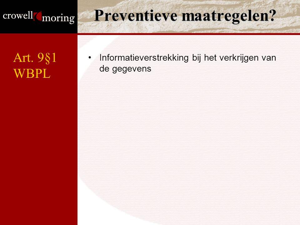 Preventieve maatregelen? Informatieverstrekking bij het verkrijgen van de gegevens Art. 9§1 WBPL