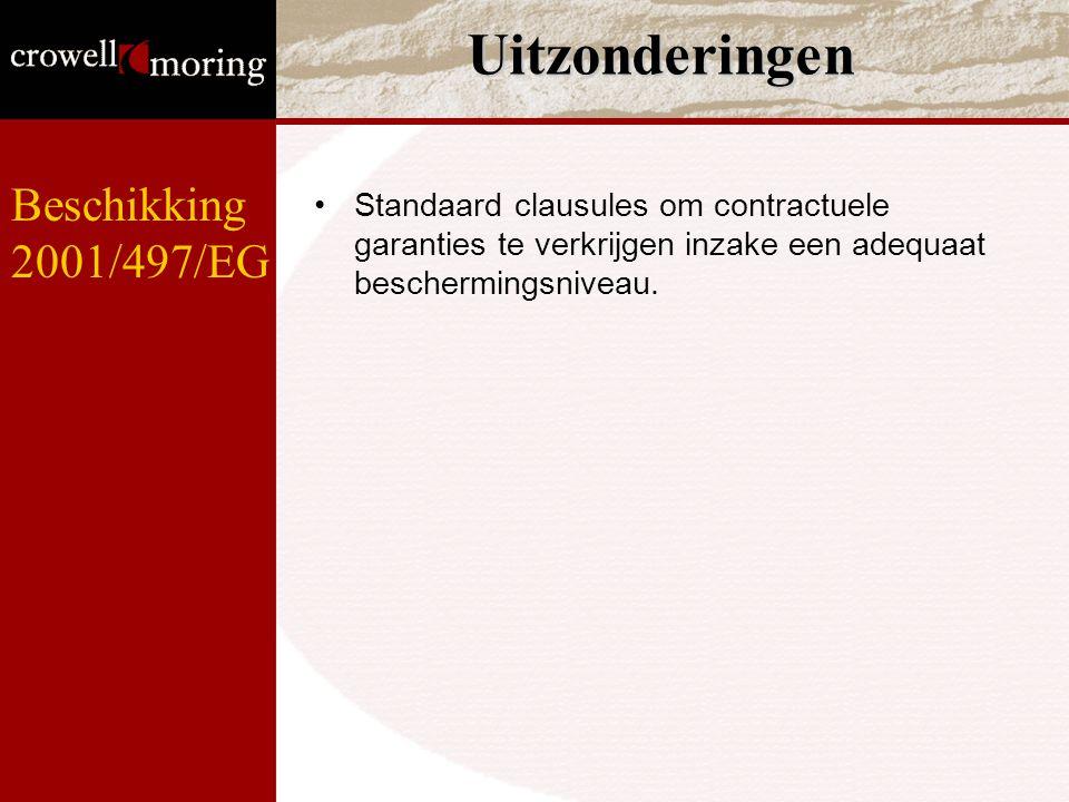 Uitzonderingen Standaard clausules om contractuele garanties te verkrijgen inzake een adequaat beschermingsniveau. Beschikking 2001/497/EG