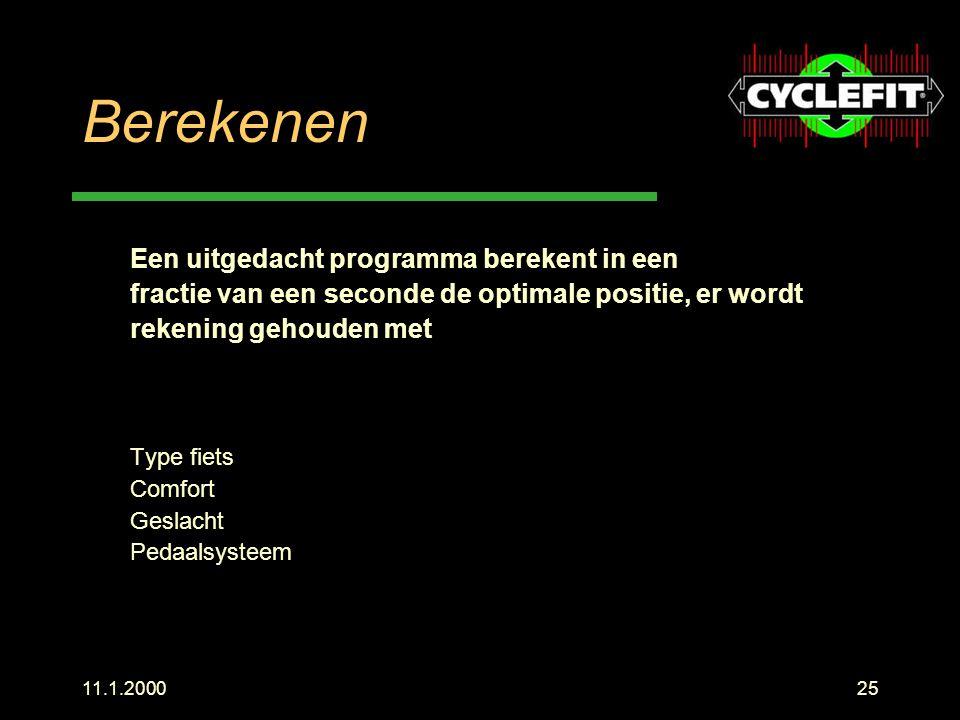 11.1.200025 Berekenen Een uitgedacht programma berekent in een fractie van een seconde de optimale positie, er wordt rekening gehouden met Type fiets