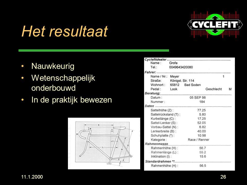 11.1.200026 Het resultaat Nauwkeurig Wetenschappelijk onderbouwd In de praktijk bewezen