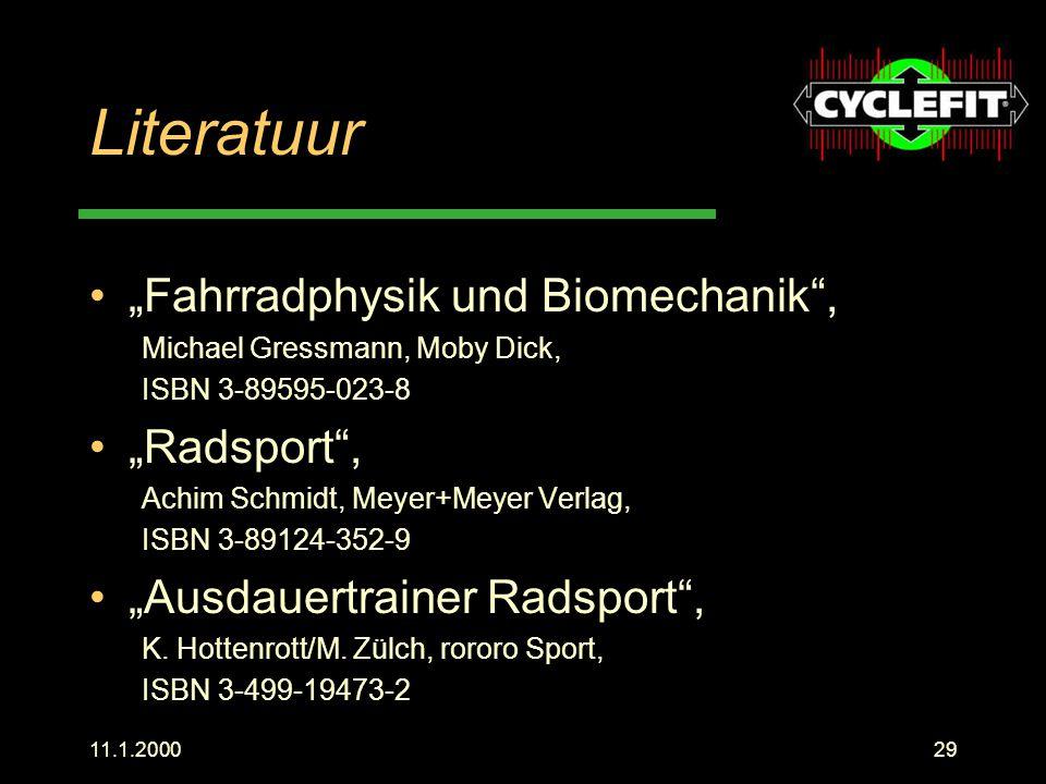 """11.1.200029 Literatuur """"Fahrradphysik und Biomechanik"""", Michael Gressmann, Moby Dick, ISBN 3-89595-023-8 """"Radsport"""", Achim Schmidt, Meyer+Meyer Verlag"""