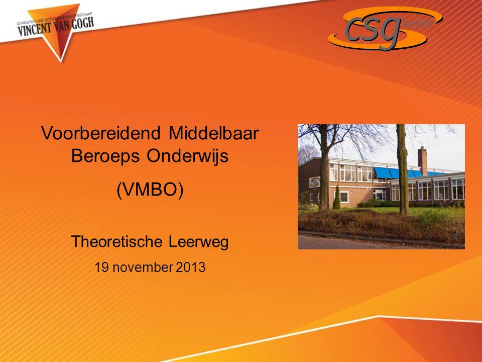 Voorbereidend Middelbaar Beroeps Onderwijs (VMBO) Theoretische Leerweg 19 november 2013