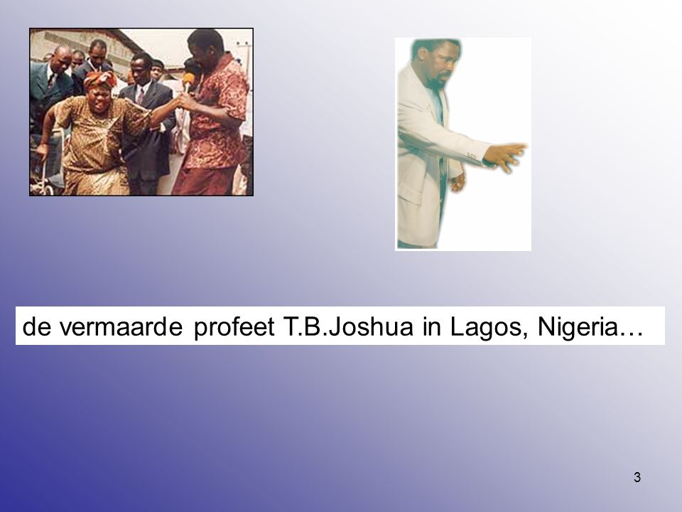 3 de vermaarde profeet T.B.Joshua in Lagos, Nigeria…