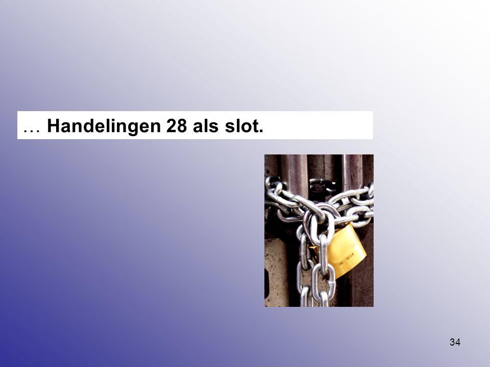 34 … Handelingen 28 als slot.