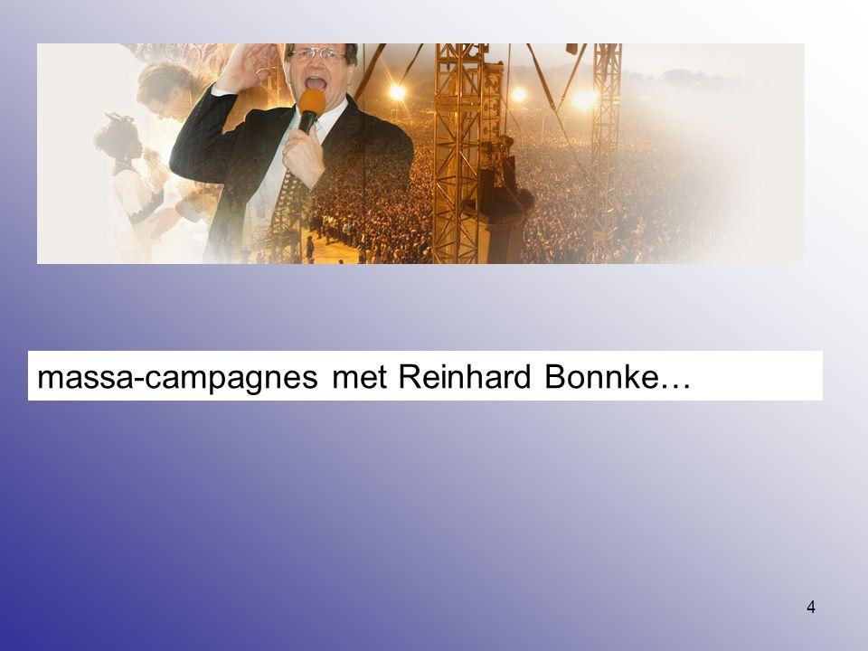 4 massa-campagnes met Reinhard Bonnke…
