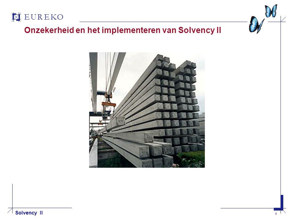 EUREKO 6 Solvency II Onzekerheid en het implementeren van Solvency II