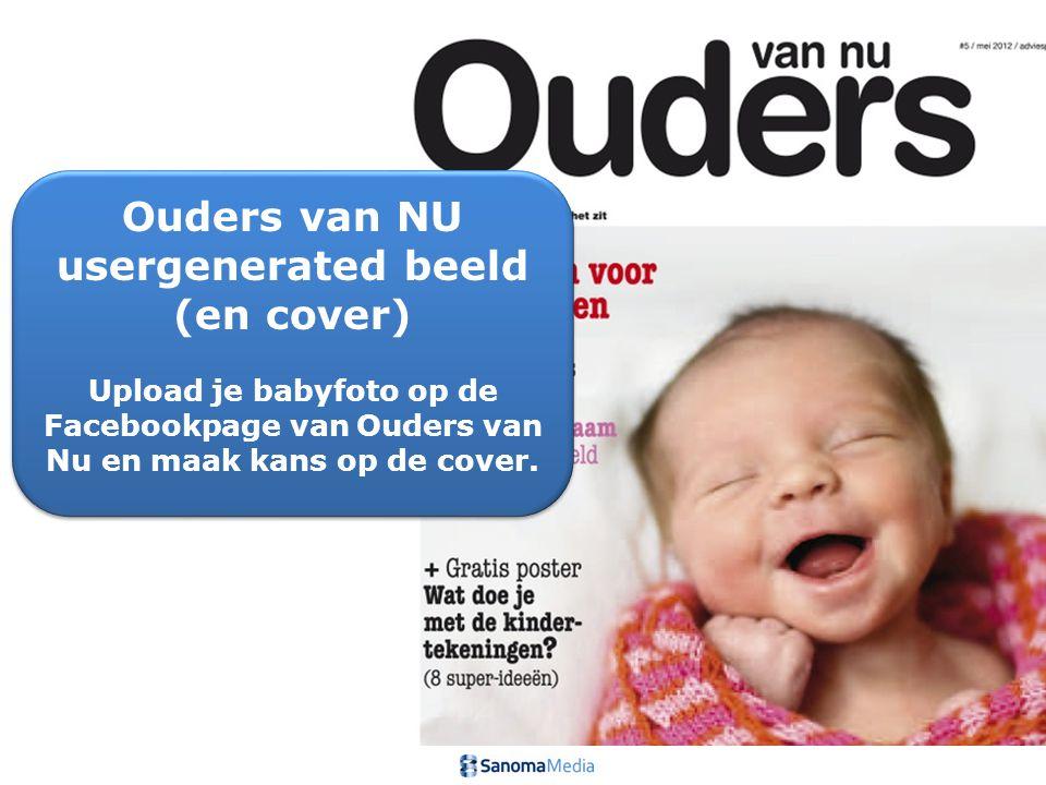 Ouders van NU usergenerated beeld (en cover) Upload je babyfoto op de Facebookpage van Ouders van Nu en maak kans op de cover.