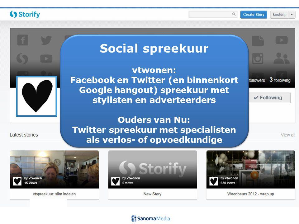 Social spreekuur vtwonen: Facebook en Twitter (en binnenkort Google hangout) spreekuur met stylisten en adverteerders Ouders van Nu: Twitter spreekuur