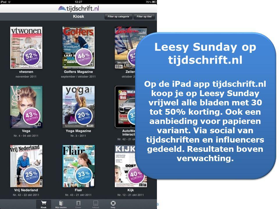 Leesy Sunday op tijdschrift.nl Op de iPad app tijdschrift.nl koop je op Leesy Sunday vrijwel alle bladen met 30 tot 50% korting. Ook een aanbieding vo