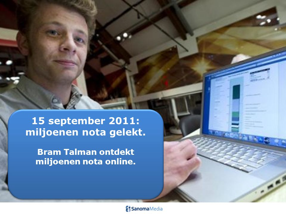15 september 2011: miljoenen nota gelekt. Bram Talman ontdekt miljoenen nota online.