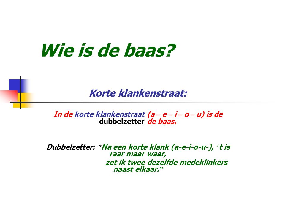 Wie is de baas.