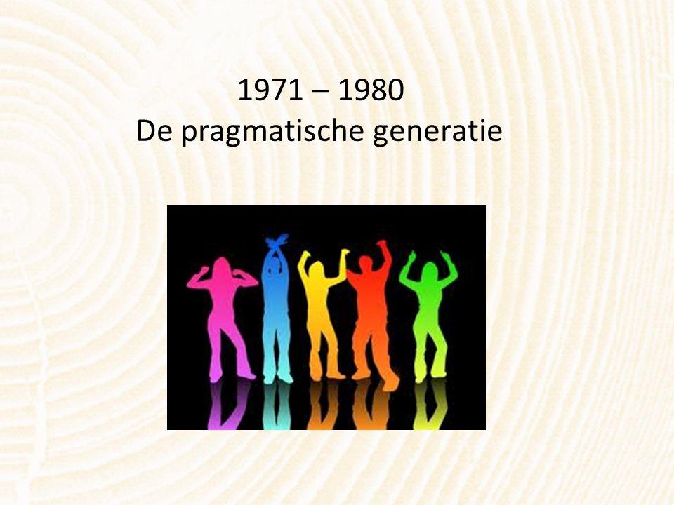 1971 – 1980 De pragmatische generatie