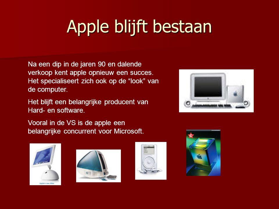 """Apple blijft bestaan Na een dip in de jaren 90 en dalende verkoop kent apple opnieuw een succes. Het specialiseert zich ook op de """"look"""" van de comput"""