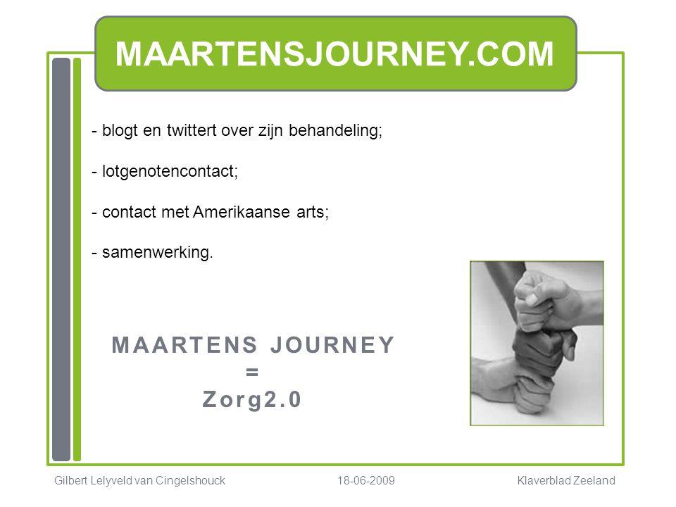 MAARTENSJOURNEY.COM - blogt en twittert over zijn behandeling; - lotgenotencontact; - contact met Amerikaanse arts; - samenwerking. MAARTENS JOURNEY =