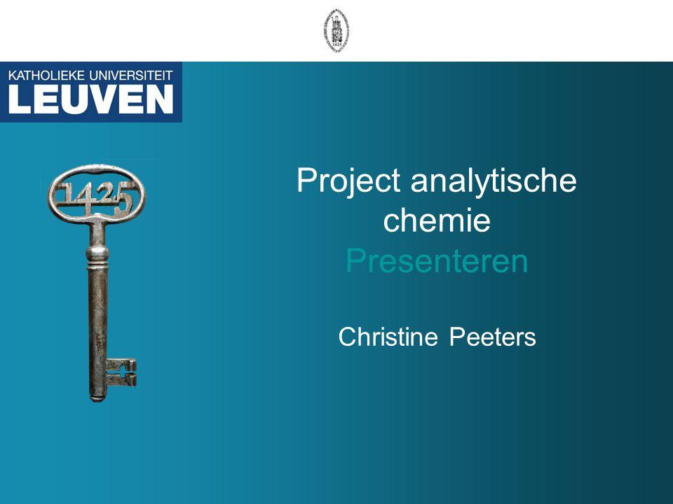 Project analytische chemie Presenteren Christine Peeters