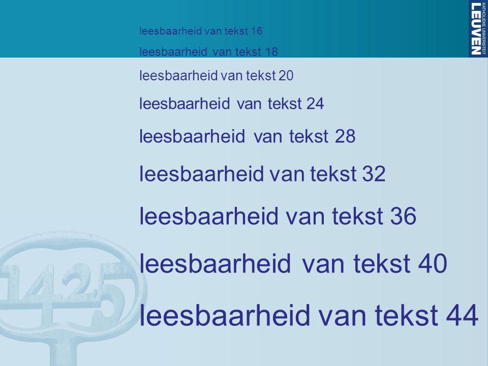 leesbaarheid van tekst 16 leesbaarheid van tekst 18 leesbaarheid van tekst 20 leesbaarheid van tekst 24 leesbaarheid van tekst 28 leesbaarheid van tek