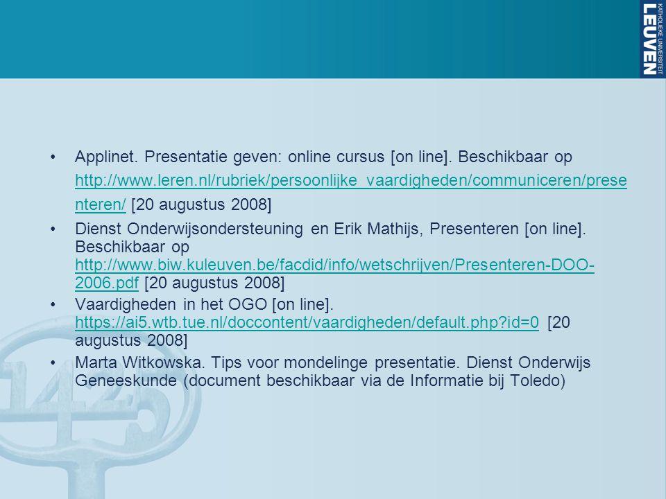 Applinet. Presentatie geven: online cursus [on line]. Beschikbaar op http://www.leren.nl/rubriek/persoonlijke_vaardigheden/communiceren/prese nteren/