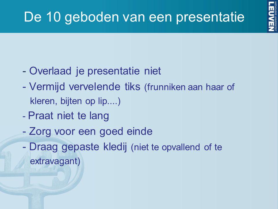 Voor de presentatie 3 basisgedachten –Voor wie (doelgroep) .