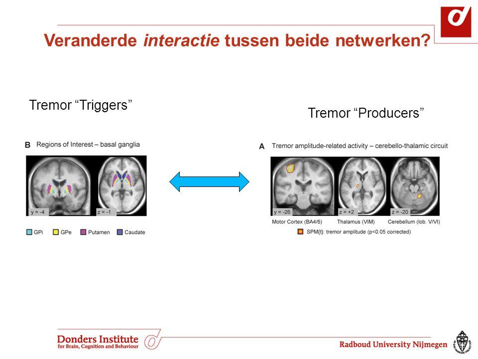 """Veranderde interactie tussen beide netwerken? Tremor """"Triggers"""" Tremor """"Producers"""""""