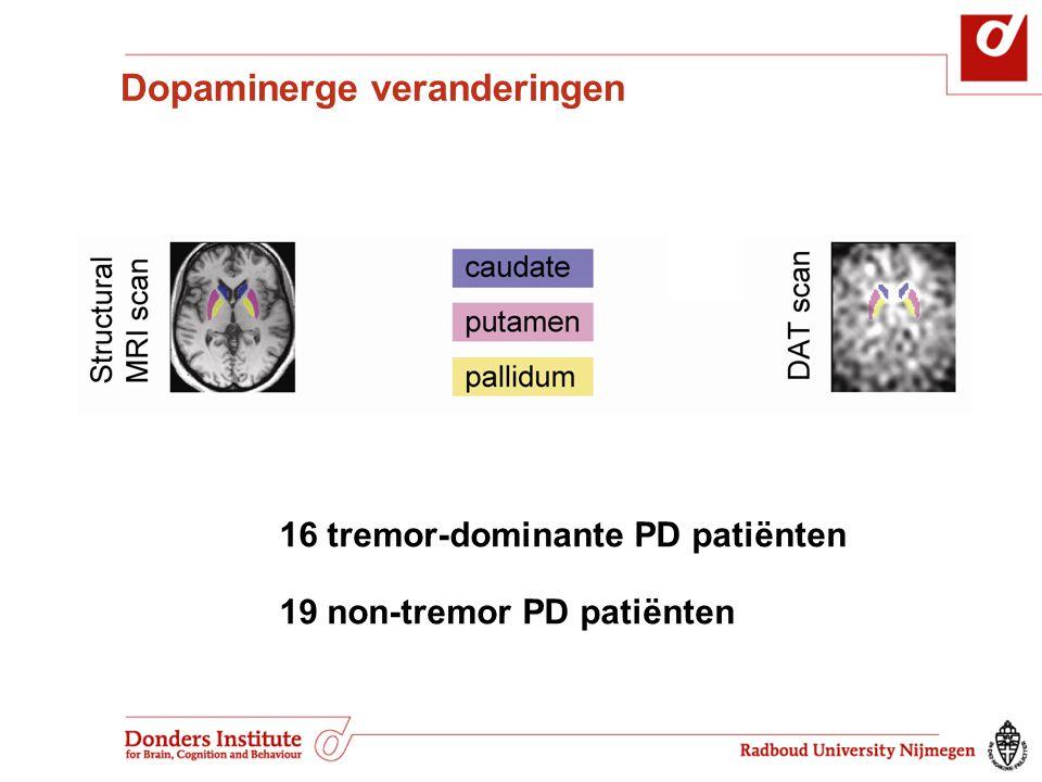16 tremor-dominante PD patiënten 19 non-tremor PD patiënten