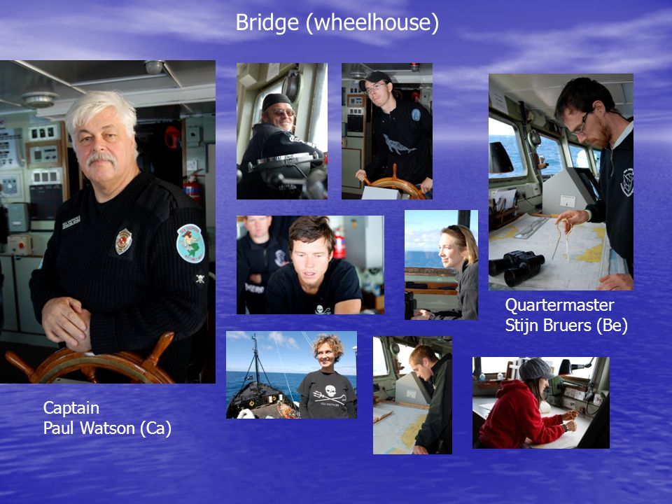 Captain Paul Watson (Ca) Bridge (wheelhouse) Quartermaster Stijn Bruers (Be)