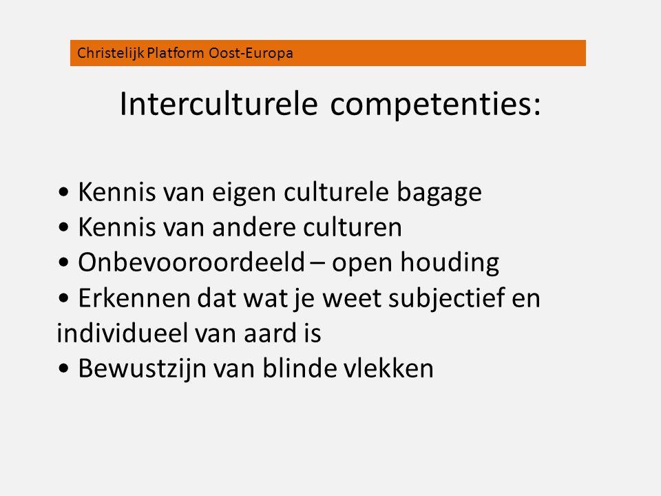 Interculturele competenties: Kennis van eigen culturele bagage Kennis van andere culturen Onbevooroordeeld – open houding Erkennen dat wat je weet sub