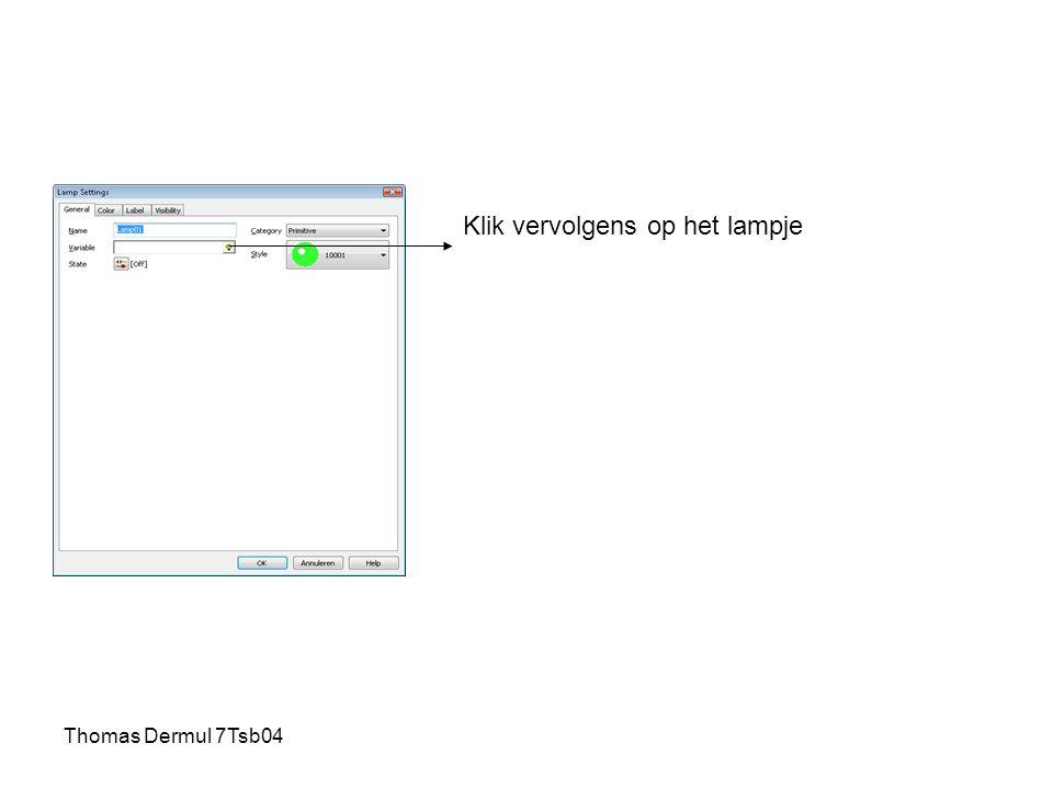 Thomas Dermul 7Tsb04 Klik vervolgens op het lampje