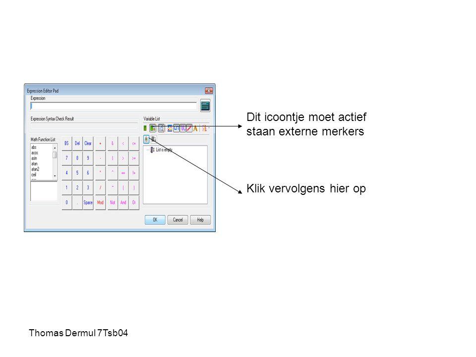 Thomas Dermul 7Tsb04 Dit icoontje moet actief staan externe merkers Klik vervolgens hier op