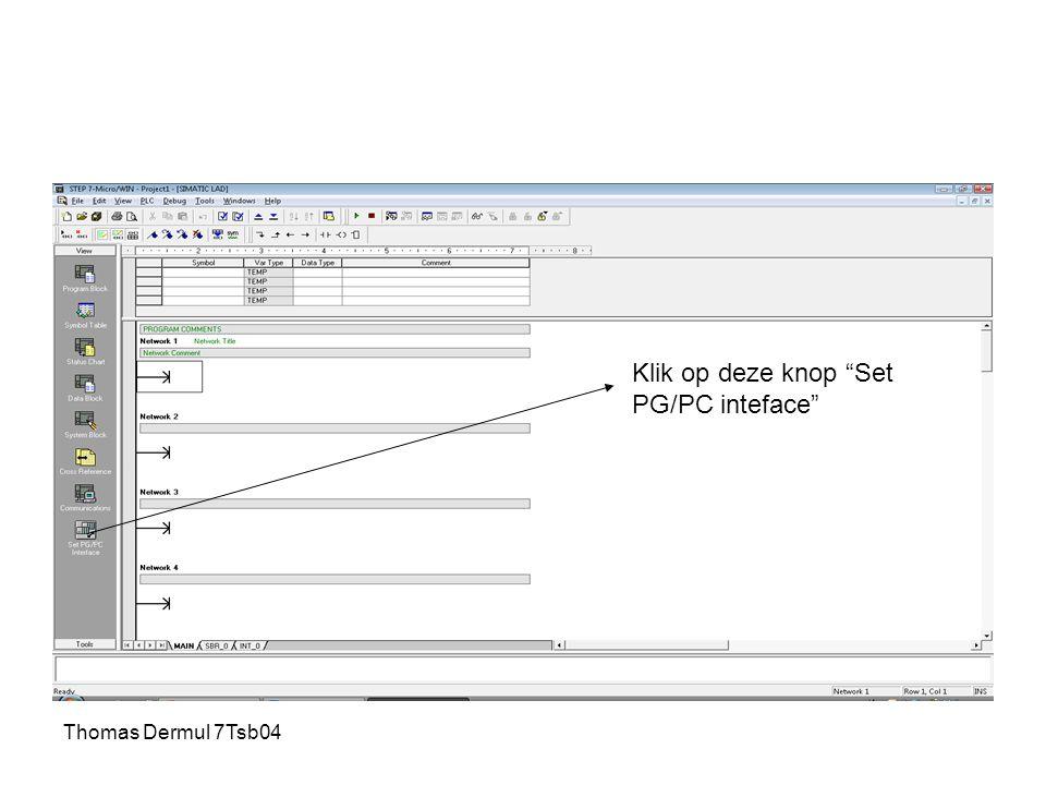 Thomas Dermul 7Tsb04 Klik op deze knop Set PG/PC inteface