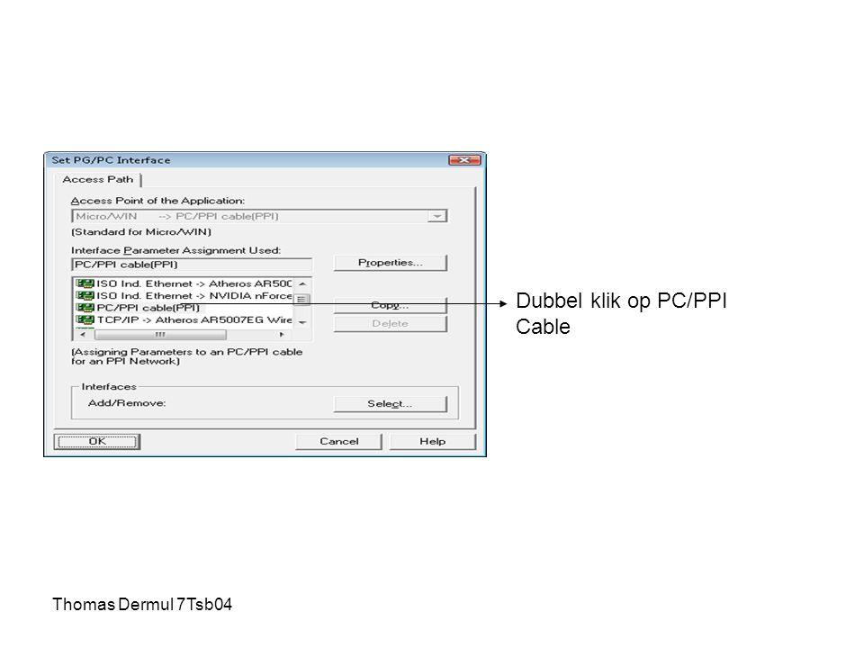 Thomas Dermul 7Tsb04 Dubbel klik op PC/PPI Cable