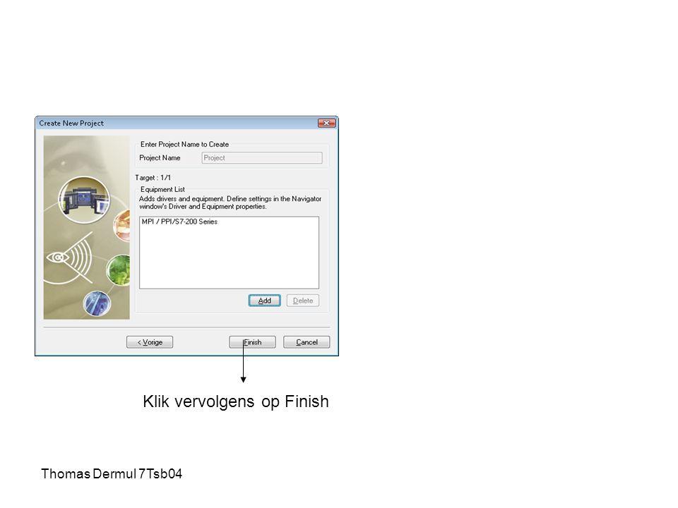 Thomas Dermul 7Tsb04 Klik vervolgens op Finish