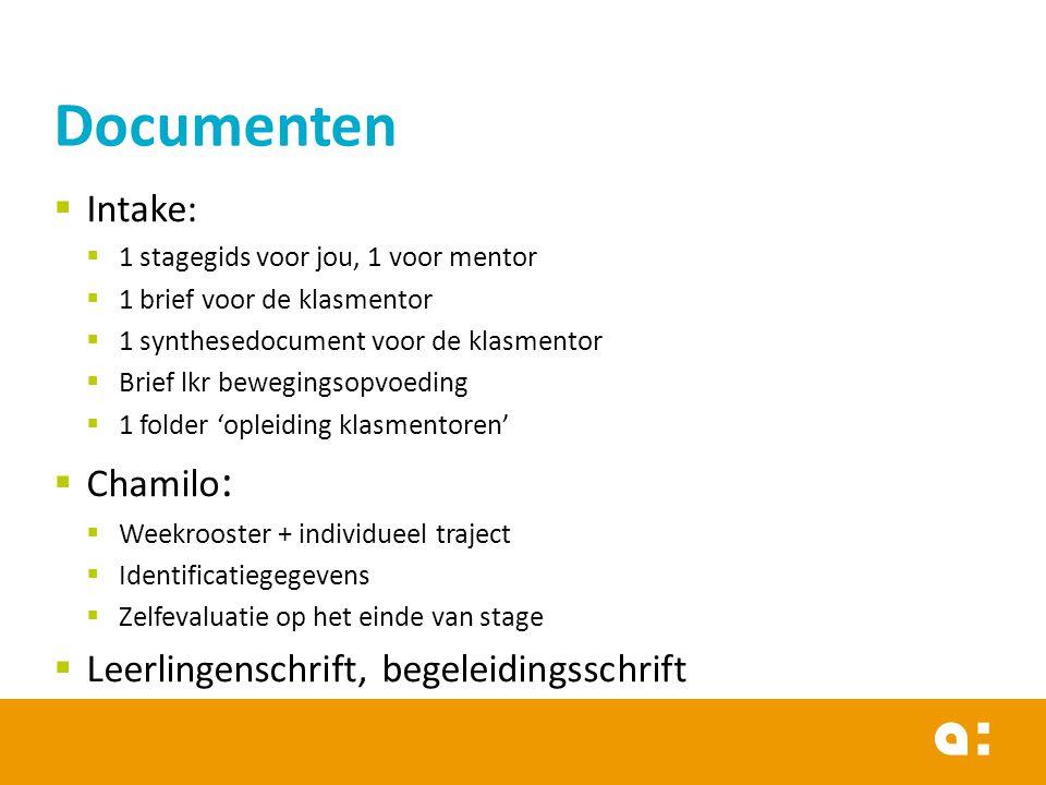  Intake:  1 stagegids voor jou, 1 voor mentor  1 brief voor de klasmentor  1 synthesedocument voor de klasmentor  Brief lkr bewegingsopvoeding 