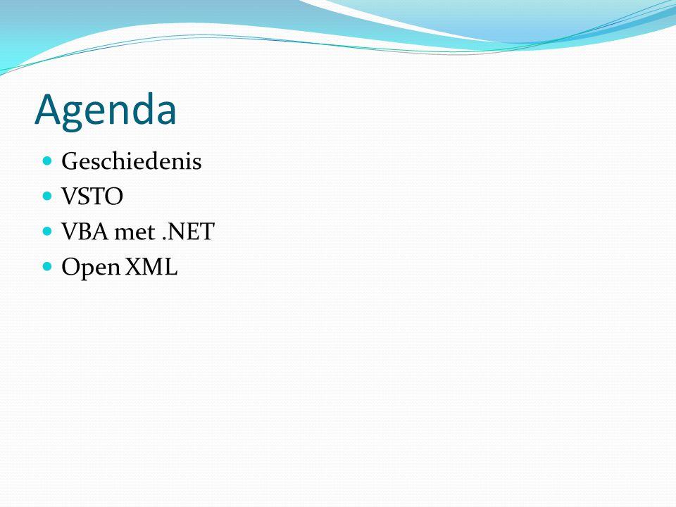 Agenda Geschiedenis VSTO VBA met.NET Open XML