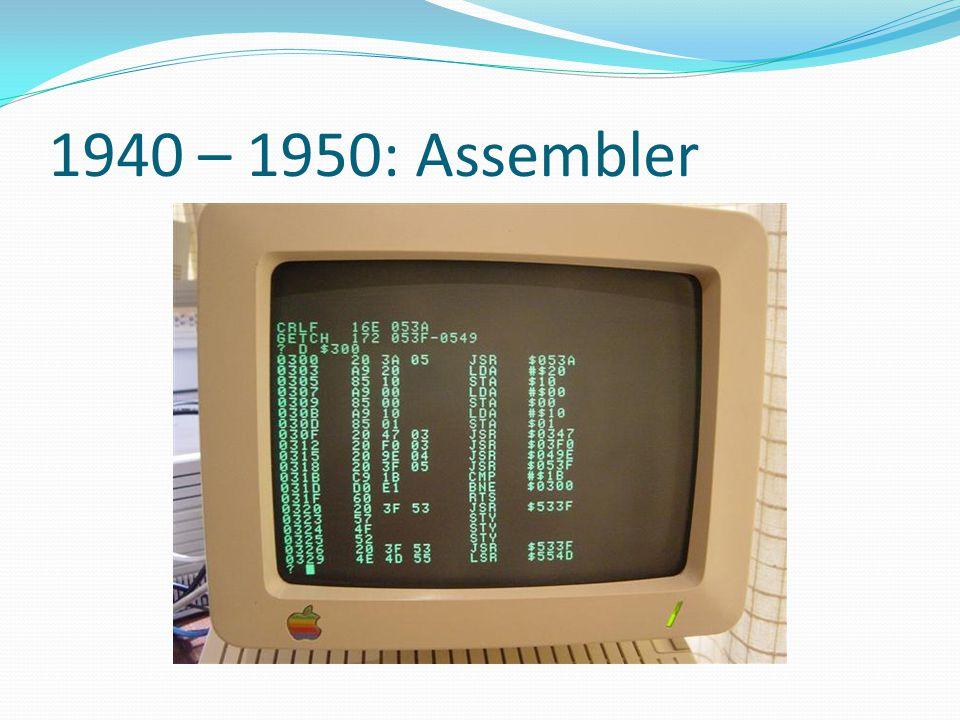 1940 – 1950: Assembler