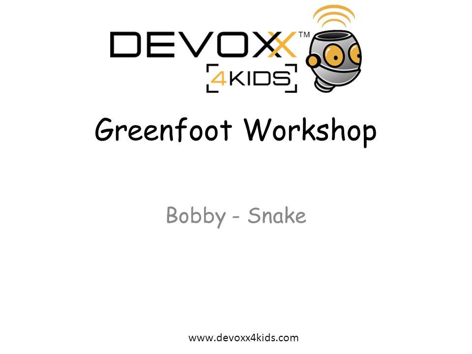 www.devoxx4kids.com Greenfoot Ontwikkelomgeving gebaseerd op de Java programmeertaal.