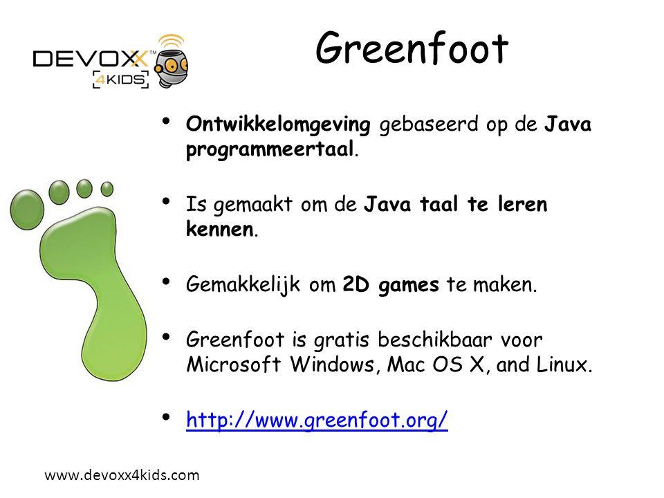 www.devoxx4kids.com De Java taal « Object georienteerd » taal Eén van de meest gebruikte programmeertalen te wereld Ontwikkelen van applicaties voor verschillende systemen Windows, Mac, Linux, Android, …