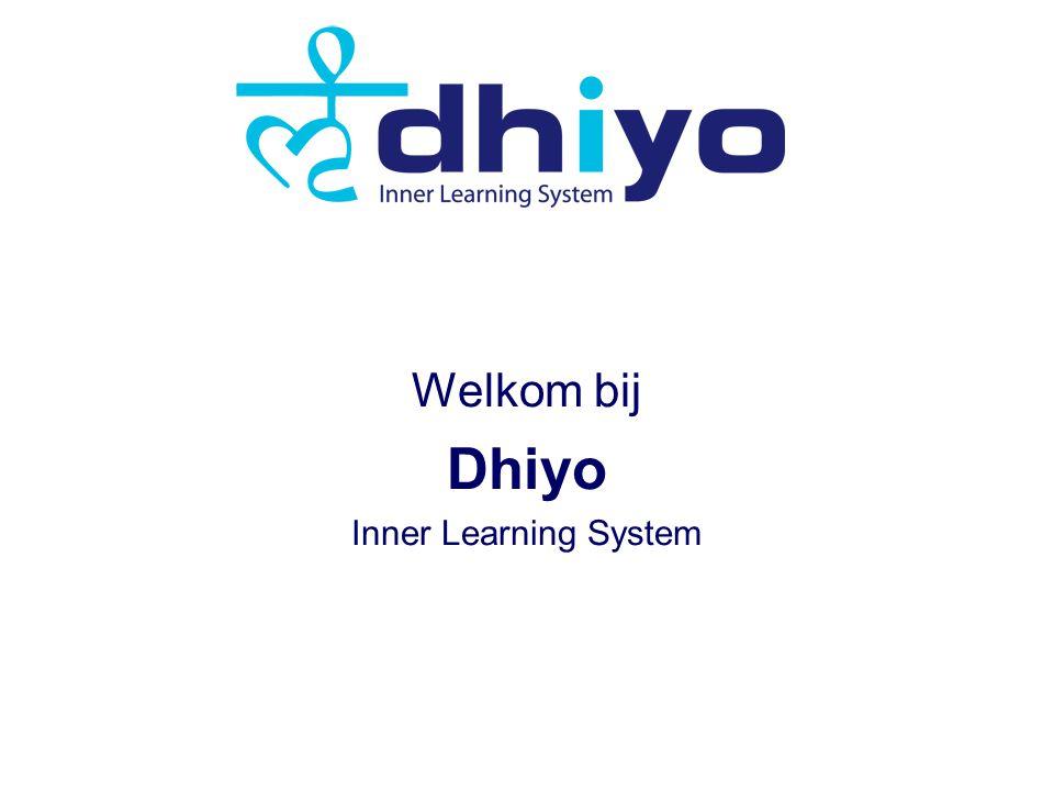Welkom bij Dhiyo Inner Learning System