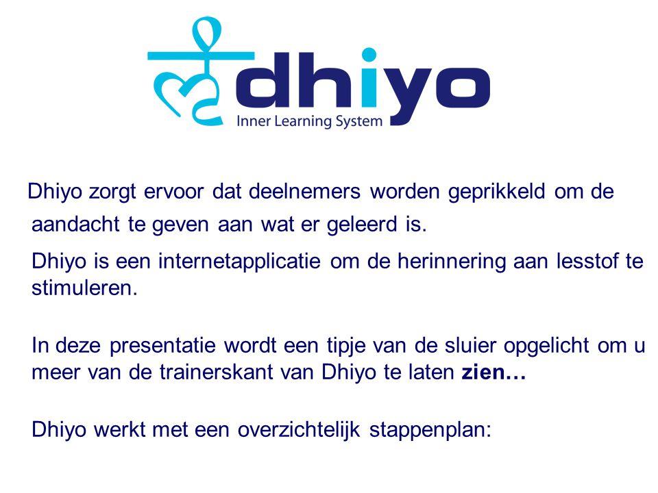 Dhiyo zorgt ervoor dat deelnemers worden geprikkeld om de aandacht te geven aan wat er geleerd is.